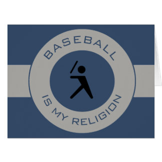 BASEBALL IS MY RELIGION CARD