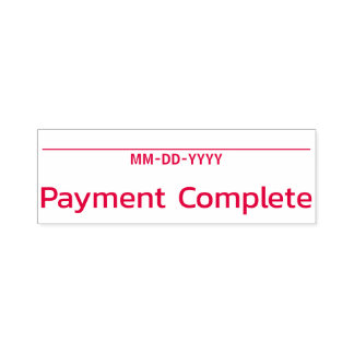 """Basic """"Payment Complete"""" Rubber Stamp"""
