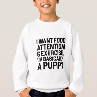 Basically a Puppy Sweatshirt