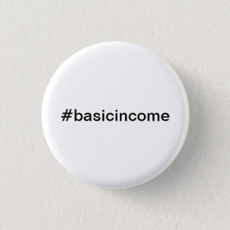 #basicincome universal basic income 1 inch round button