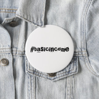 #basicincome universal basic income 4 inch round button