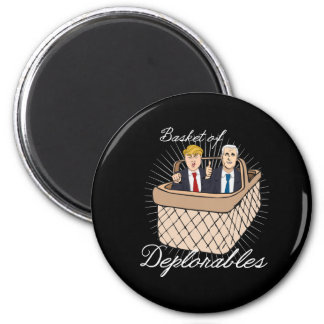 Basket of Deplorables - Trump Pence -- Anti-Trump  2 Inch Round Magnet