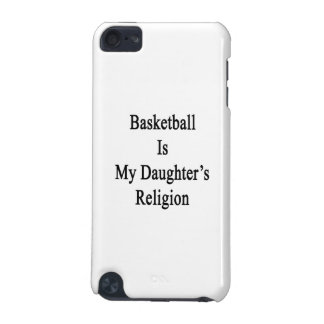 Basketball Is My Daughter's Religion iPod Touch 5G Case