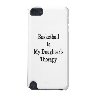 Basketball Is My Daughter's Therapy iPod Touch (5th Generation) Covers