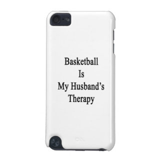 Basketball Is My Husband's Therapy iPod Touch (5th Generation) Covers