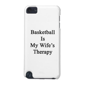 Basketball Is My Wife's Therapy iPod Touch 5G Cover