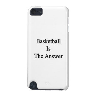 Basketball Is The Answer iPod Touch (5th Generation) Cover