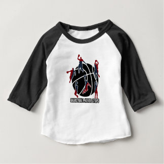 Basketball never stops baby T-Shirt
