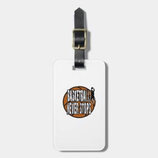 Basketball never stops luggage tag