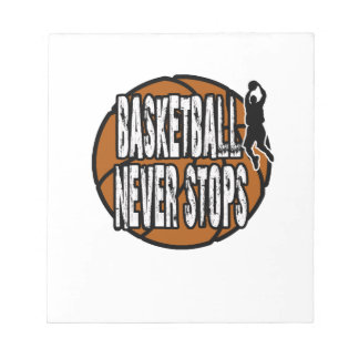 Basketball never stops notepad