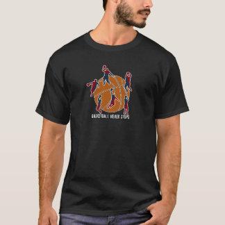 Basketball never stops T-Shirt