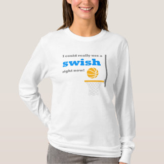 Basketball Swish Motivational Saying T-Shirt