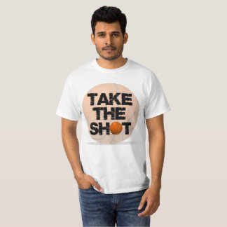 Basketball: Take the Shot Quote T-Shirt