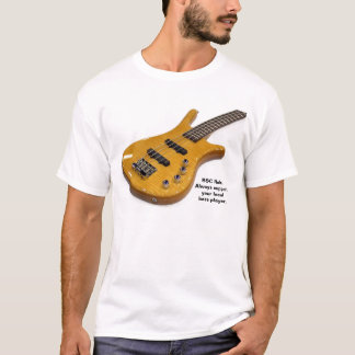 bass01, BSC Rule:Always supportyour localbass p... T-Shirt