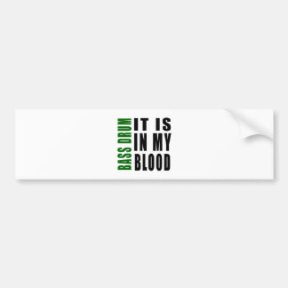 Bass drum It Is In My Blood Bumper Sticker