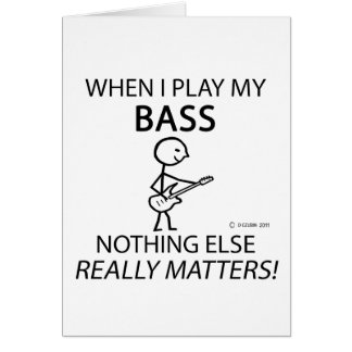 Bass Nothing Else Matters Greeting Card