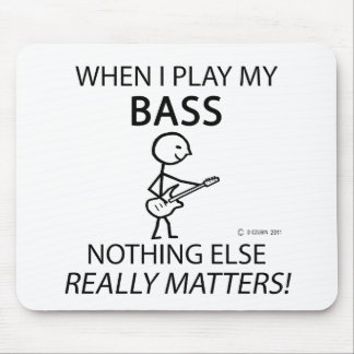 Bass Nothing Else Matters Mouse Pad