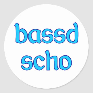 bassd scho already Bavarian Bavaria fits Classic Round Sticker