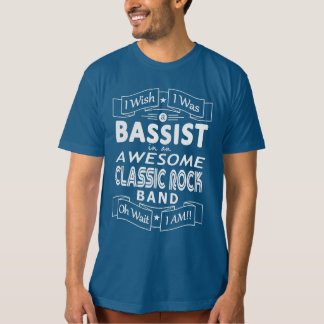 BASSIST awesome classic rock band (wht) T-Shirt