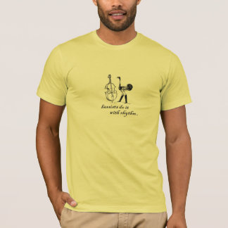 bassists do it with rhythm T-Shirt
