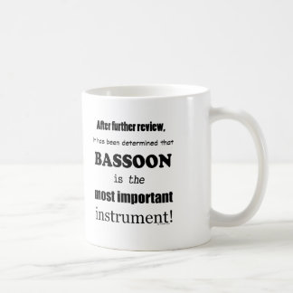 Bassoon  Most Important Instrument Coffee Mug