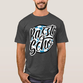 Basst Scho Bavarian Saying T-Shirt, Germany T-Shirt