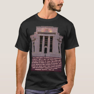 Bastiat Quote on the Federal Reserve T-Shirt