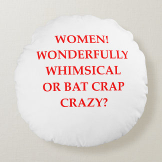 bat crap crazy round pillow