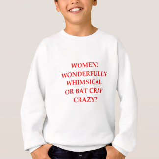 bat crap crazy sweatshirt