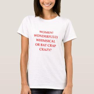 bat crap crazy T-Shirt