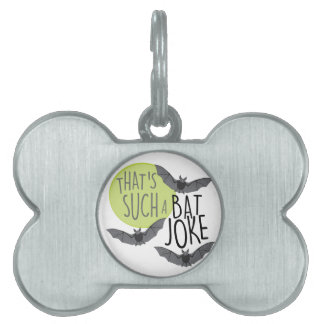 Bat Joke Pet Name Tags