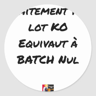 BATCH PROCESSING KB IS EQUIVALENT TO NULL BATCH CLASSIC ROUND STICKER