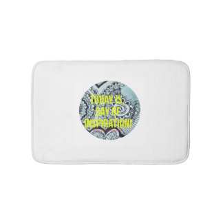 "Bath ""Day OF inspiration! "" Bath Mat"