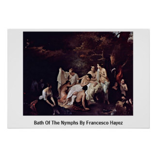 Bath Of The Nymphs By Francesco Hayez Poster
