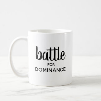 """Battle for Dominance"" mug"