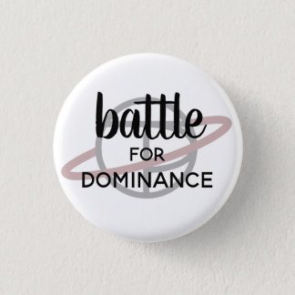 """Battle for Dominance"" small button"