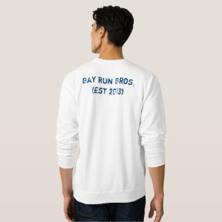 Bay Run Bros. Sweatshirt