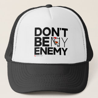 BB Don't Be My Enemy Trucker Hat