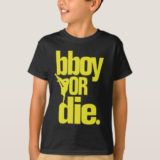 bboy or die -  yellow T-Shirt
