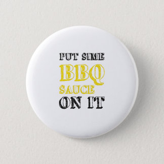 Bbq Barbecue Sauce On It Grilling Funny Gift 2 Inch Round Button