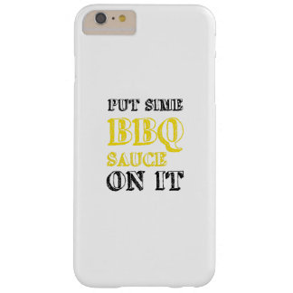 Bbq Barbecue Sauce On It Grilling Funny Gift Barely There iPhone 6 Plus Case