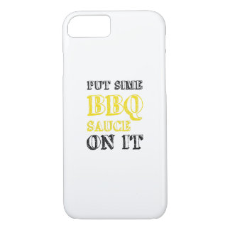 Bbq Barbecue Sauce On It Grilling Funny Gift iPhone 8/7 Case