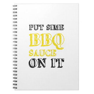Bbq Barbecue Sauce On It Grilling Funny Gift Spiral Notebook