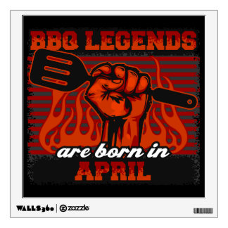 BBQ Legends are Born in April Wall Decal