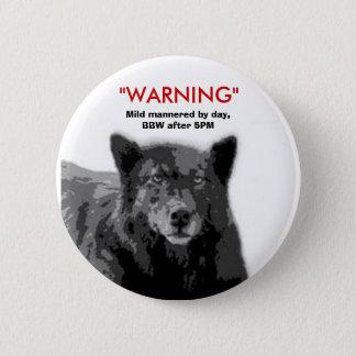 BBW Warning Pin... 2 Inch Round Button