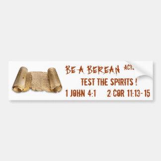 BE A BEREAN , TEST THE SPIRITS BUMPER STICKER