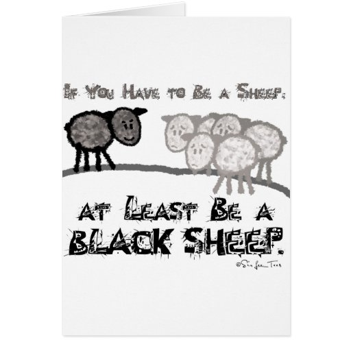 Be A Black Sheep 2 Greeting Card