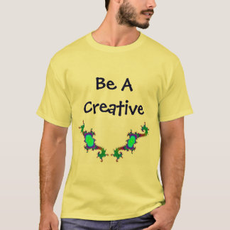 Be A Creative  Shirt