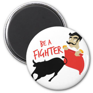 Be A Fighter 2 Inch Round Magnet