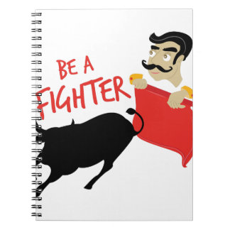 Be A Fighter Notebooks